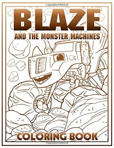 Blaze And The Monster Machines Coloring Book: Premium Coloring Books For Adults. (Unofficial High Quality)