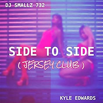 Side to Side (Jersey Club)