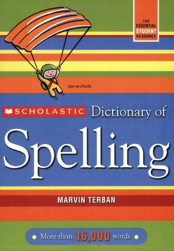 Compare Textbook Prices for Scholastic Dictionary of Spelling Updated ed. Edition ISBN 8601400349014 by Terban, Marvin
