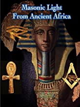 Masonic Light From Ancient Africa