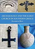 Archaeology and the Early Church in Southern Greece (English Edition)