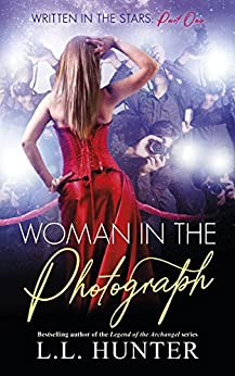 Woman in the Photograph: Chloe's Story (Written in the Stars Book 1) by [L.L. Hunter, Kila Designs, Rogena Mitchell- Jones]
