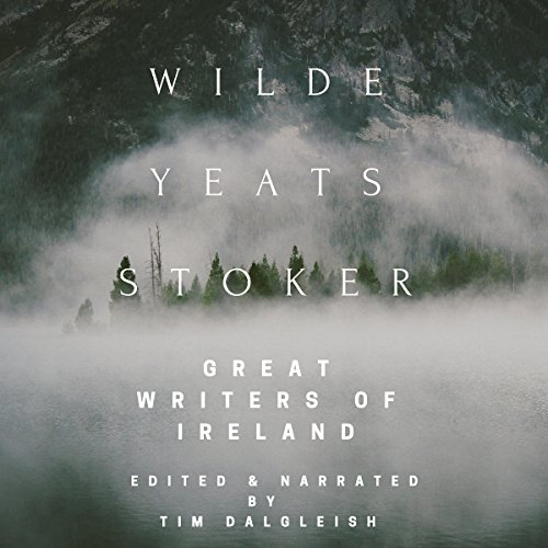 Wilde, Yeats, Stoker: Great Writers of Ireland                   By:                                                                                                                                 Tim Dalgleish,                                                                                        Bram Stoker,                                                                                        William Yeats,                   and others                          Narrated by:                                                                                                                                 Tim Dalgleish                      Length: 3 hrs and 51 mins     Not rated yet     Overall 0.0