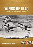 Wings of Iraq: The Iraqi Air Force, 1931-2003 (Middle East at War)
