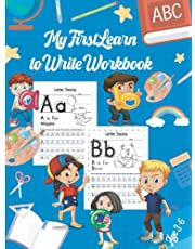 My First Learn to Write Workbook Age 3-6: the complete handwriting practice workbook for kids ages 3-5 / alphabet tracing and coloring worksheets for kidS / Alphabet Tracing Worksheets for 3-5 Year Olds.