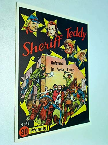 Sheriff Teddy Nr. 33 Aufstand in Vera Cruz. Hethke-Reprint 1994, Comic-Heft
