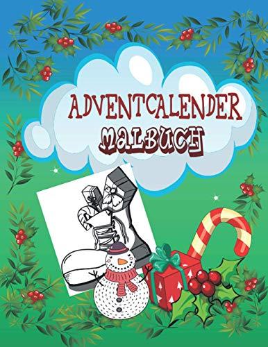 ADVENTCALENDER MALBUCH: 24 Weihnachtsmotive zum Ausmalen: Kinder Malbuch zum Ausmalen Adventskalender Geschenke Für Mädchen und Jungen in der Adventszei