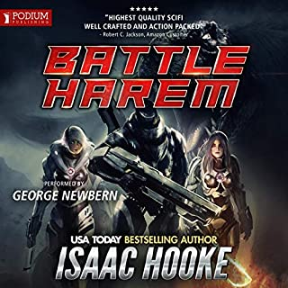 Battle Harem                   Written by:                                                                                                                                 Isaac Hooke                               Narrated by:                                                                                                                                 George Newbern                      Length: 18 hrs and 3 mins     1 rating     Overall 2.0
