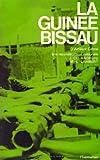 La Guinée-Bissau - D'Amilcar Cabral à la reconstruction nationale