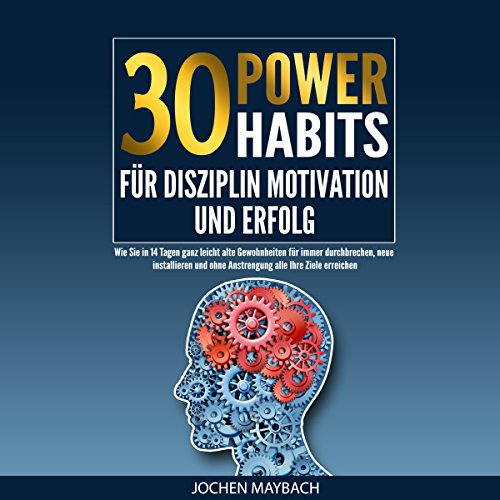 30 Power-Habits für Disziplin, Motivation und Erfolg [30 Power-Habits for Discipline, Motivation and Success] audiobook cover art