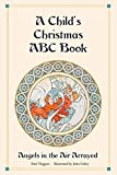 A Child s Christmas ABC Book: Angels in the Air Arrayed