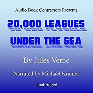 20,000 Leagues Under the Sea                   By:                                                                                                                                 Jules Verne                               Narrated by:                                                                                                                                 Michael Kramer                      Length: 11 hrs and 43 mins     Not rated yet     Overall 0.0