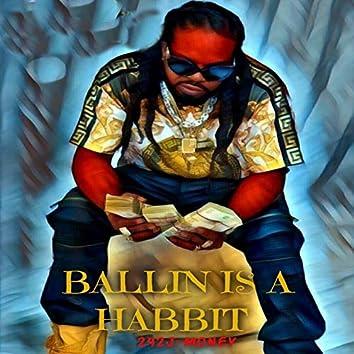 Ballin Is a Habbit