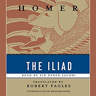 The Iliad                   Written by:                                                                                                                                 Homer,                                                                                        Robert Fagles - translator                               Narrated by:                                                                                                                                 Derek Jacobi,                                                                                        Maria Tucci                      Length: 8 hrs and 44 mins     3 ratings     Overall 3.3