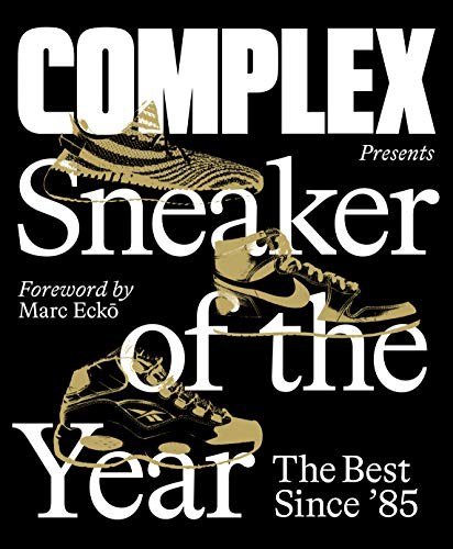 Complex Presents: Sneaker of the Year: The Best Since '85 (English Edition)