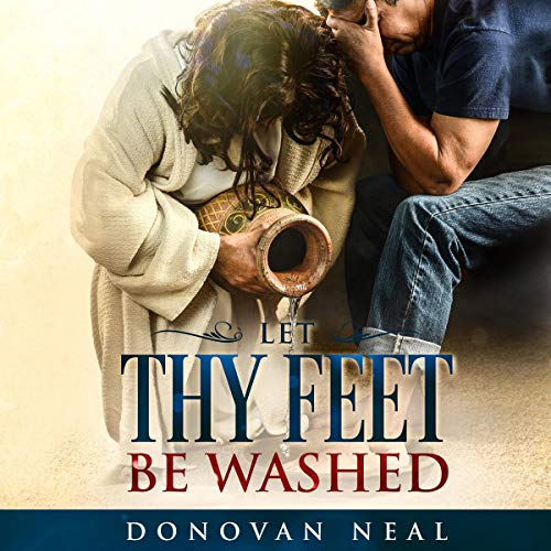 Let Thy Feet Be Washed audiobook cover art
