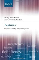 Features: Perspectives on a Key Notion in Linguistics by Anna Kibort Greville G. Corbett(2010-09-30)