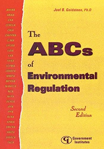 The ABCs of Environmental Regulation by Ph.D., AICP, NCARB, Joel B. Goldsteen (2002-09-01)