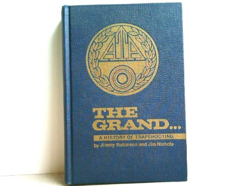 The Grand. 75 Years: A History Of Trapshooting