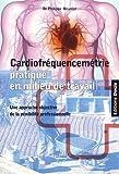 Cardiofréquencemétrie pratique en milieu de travail : Une approche objective de la pénibilité professionnelle