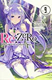 re:Zero Starting Life in Another World, Vol. 9 (light novel) (Re:ZERO -Starting Life in Another World-, Chapter 4: The Sanctuary and the Witch of Greed Manga, 9)