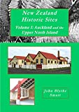 New Zealand Historic Sites - Volume I: Auckland and the Upper North Island (English Edition)