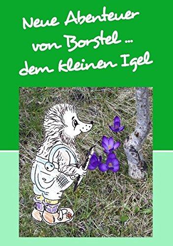 Neue Abenteuer von Borstel ... dem kleinen Igel