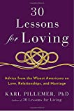 Image of 30 Lessons for Loving: Advice from the Wisest Americans on Love, Relationships, and Marriage