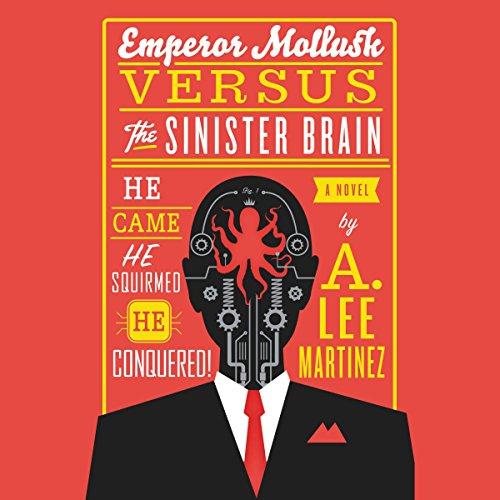 Emperor Mollusk Versus the Sinister Brain audiobook cover art