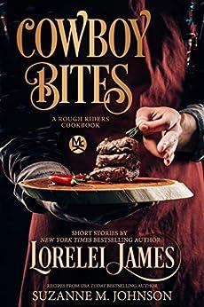 Cowboy Bites: A Rough Riders Cookbook by [Lorelei James, Suzanne M. Johnson]