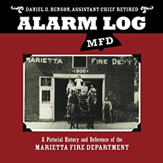 Alarm Log MFD: A Pictorial History and Reference of the Marietta Fire Department