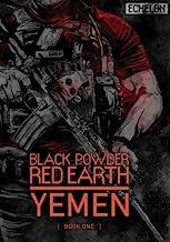 Black Powder Red Earth Yemen [ Book One ] (Volume 1)