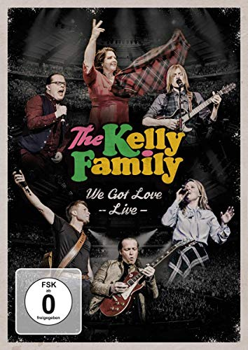 The Kelly Family - We Got Love Live [2 DVDs]