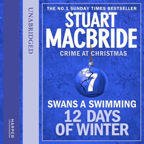 Twelve Days of Winter: Crime at Christmas (7) - Swans-a-Swimming audiobook cover art