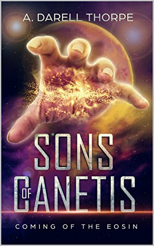 Sons Of Canetis: Coming Of The Eosin (English Edition)