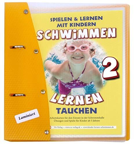Schwimmen lernen 2: Tauchen (laminiert): Spielen & Lernen mit Kindern (Schwimmen lernen - laminiert / Spielen & Lernen mit Kindern)
