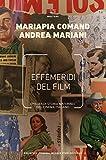 Effemeridi del film: Episodi di storia materiale del cinema italiano (Italian Edition)