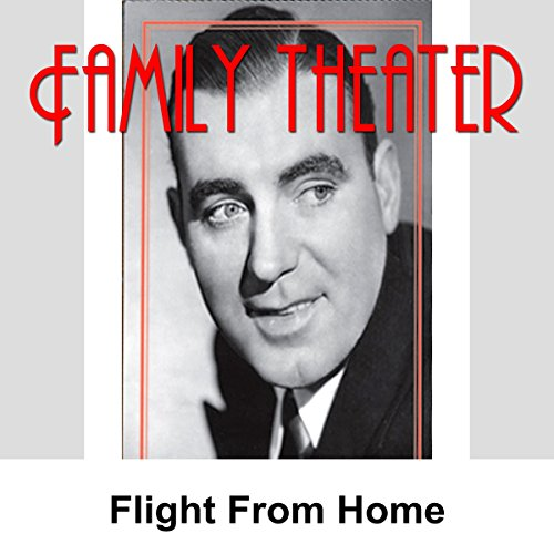 Family Theater: Flight from Home audiobook cover art