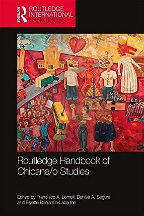 Routledge Handbook of Chicana/o Studies (Routledge International Handbooks) (English Edition)