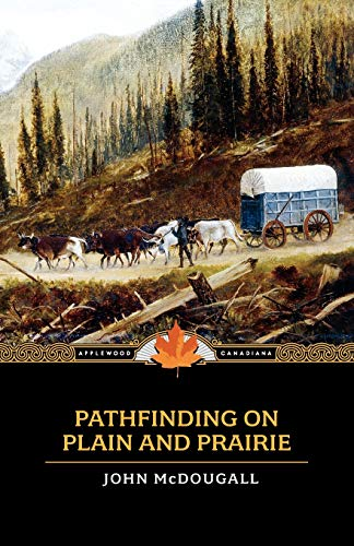 Compare Textbook Prices for Pathfinding on Plain and Prairie Applewood Canadiana  ISBN 9781557099686 by McDougall, John,Laughlin, J. E.