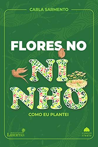 Flores no Ninho: Como eu Plantei