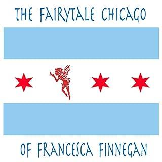 The Fairytale Chicago of Francesca Finnegan audiobook cover art