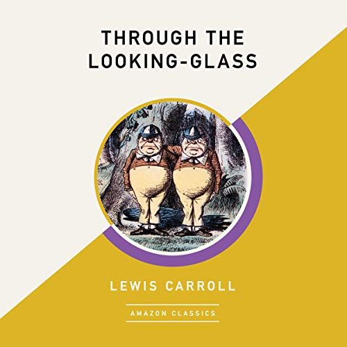 Through the Looking-Glass (AmazonClassics Edition) cover art