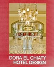 Dora el Chiaty: Hotel Design (English and French Edition) by Guy Bloch-Champfort (2015-05-20)