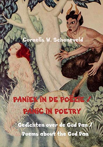 PANIEK IN DE POËZIE / PANIC IN POETRY: Gedichten over de God Pan / Poems about the God Pan