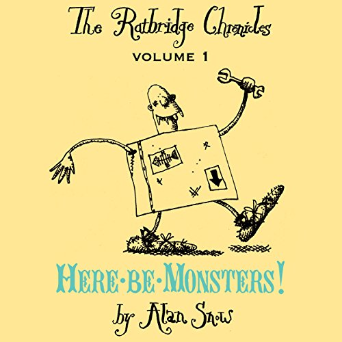 The Ratbridge Chronicles, Volume 1: Here be Monsters! audiobook cover art