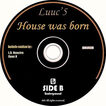 House Was Born