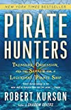 Pirate Hunters: Treasure, Obsession, and the Search for a Legendary Pirate Ship