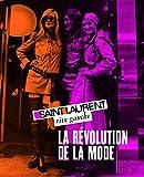 Saint Laurent rive gauche, la révolution de la mode. Fondation Pierre Bergé, Yves Saint Laurent