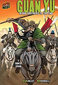 Guan Yu  Blood Brothers to the End [A Chinese Legend]  Graphic Myths & Legends  Paperback
